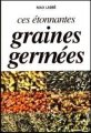 Ces tonnantes graines germes