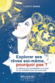 Explorer ses rves soi-mme, pourquoi pas ?